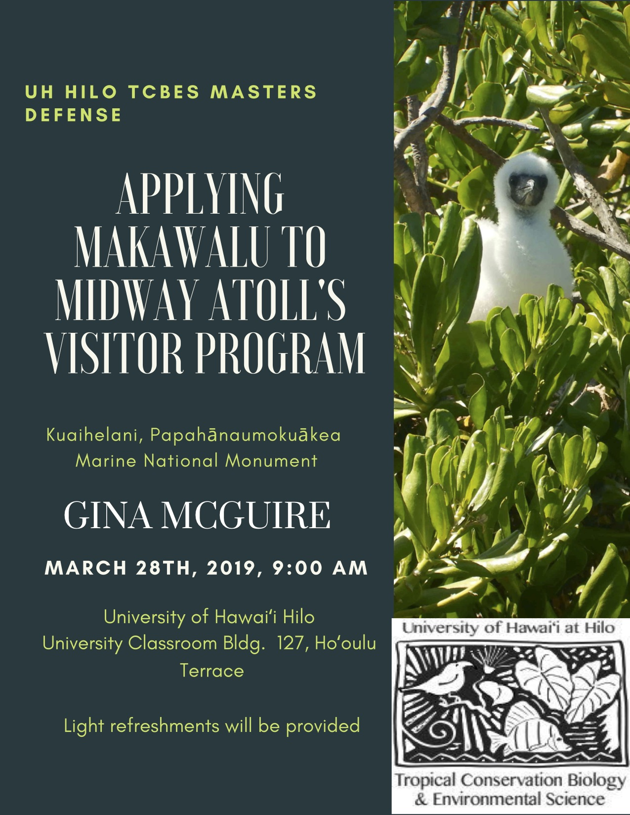 UH Hilo TCBES Masters Defense: Applying Makawalu to Midway Atoll's Visitor Program, Kuaihelani, Papahānaumokuākea Marine National Monument on Thursday, March 28th at 9am, in <span class=