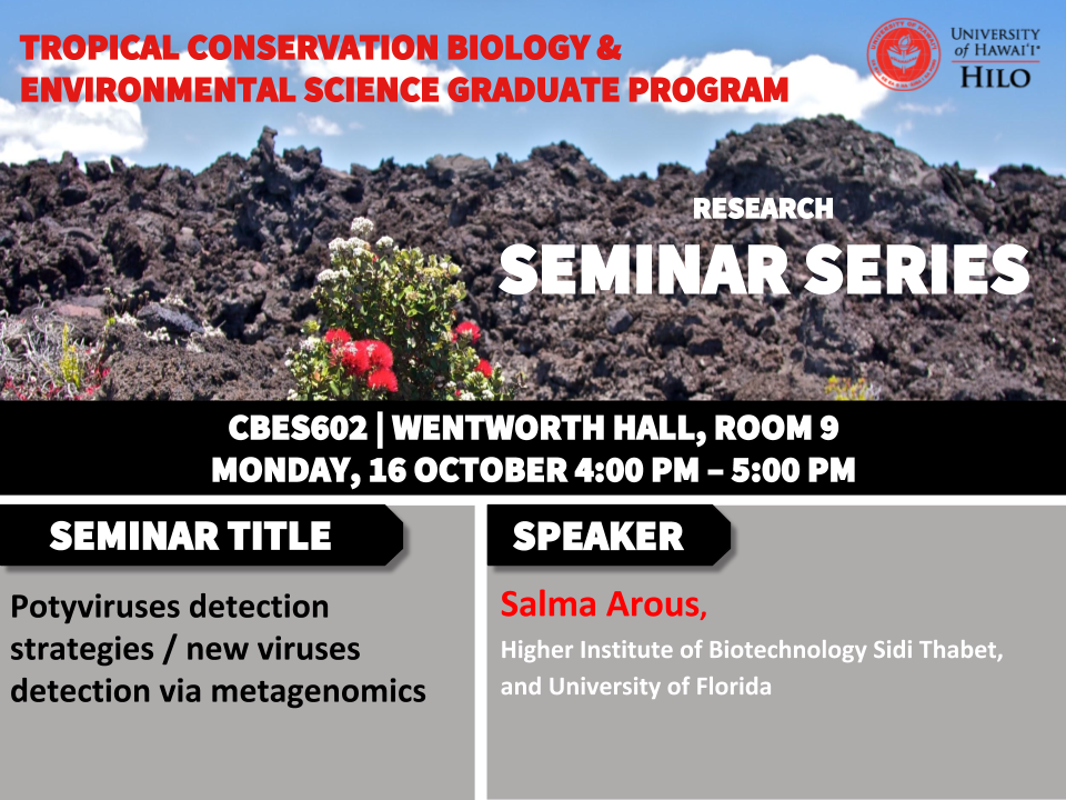 TCBES seminar speaker Salma Arous from Higher Institute of Biotechnology Sidi Thabet and University of Florida, October 16th in Wentworth 9 from 4 to 5pm on potyviruses detection strategies/new viruses detection via metagenomics