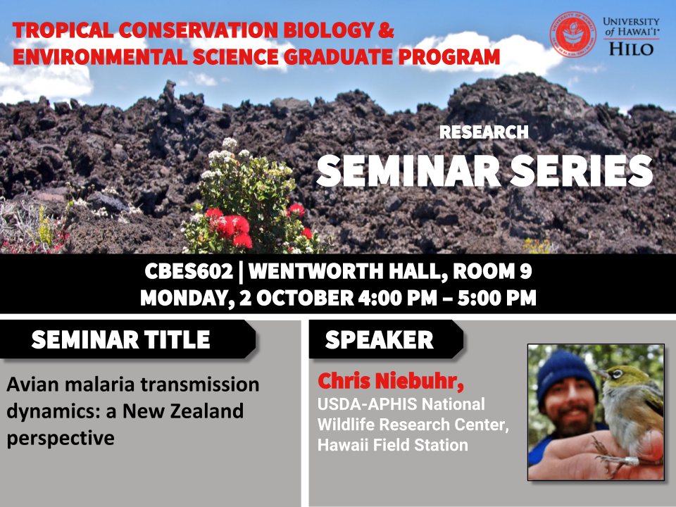 TCBES seminar speaker Chris Niebuhr from USDA-APHIS National Wildlife Research Center Hawaii Field Station, October 2nd in Wentworth 9 from 4 to 5pm on avian malaria transmission dynamics: a New Zealand perspective