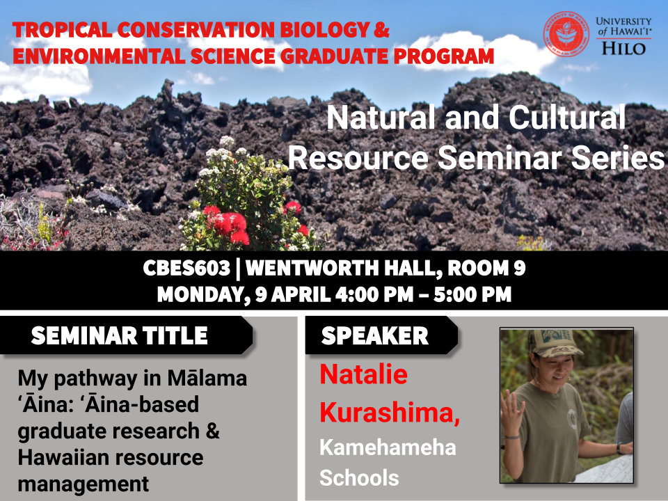 TCBES seminar speaker Natalie Kurashima from Kamehameha Schools, April 9th in Wentworth 9 from 4 to 5pm on My pathway in Mālama ʻĀina: ʻĀina-based graduate research and Hawaiian resource management
