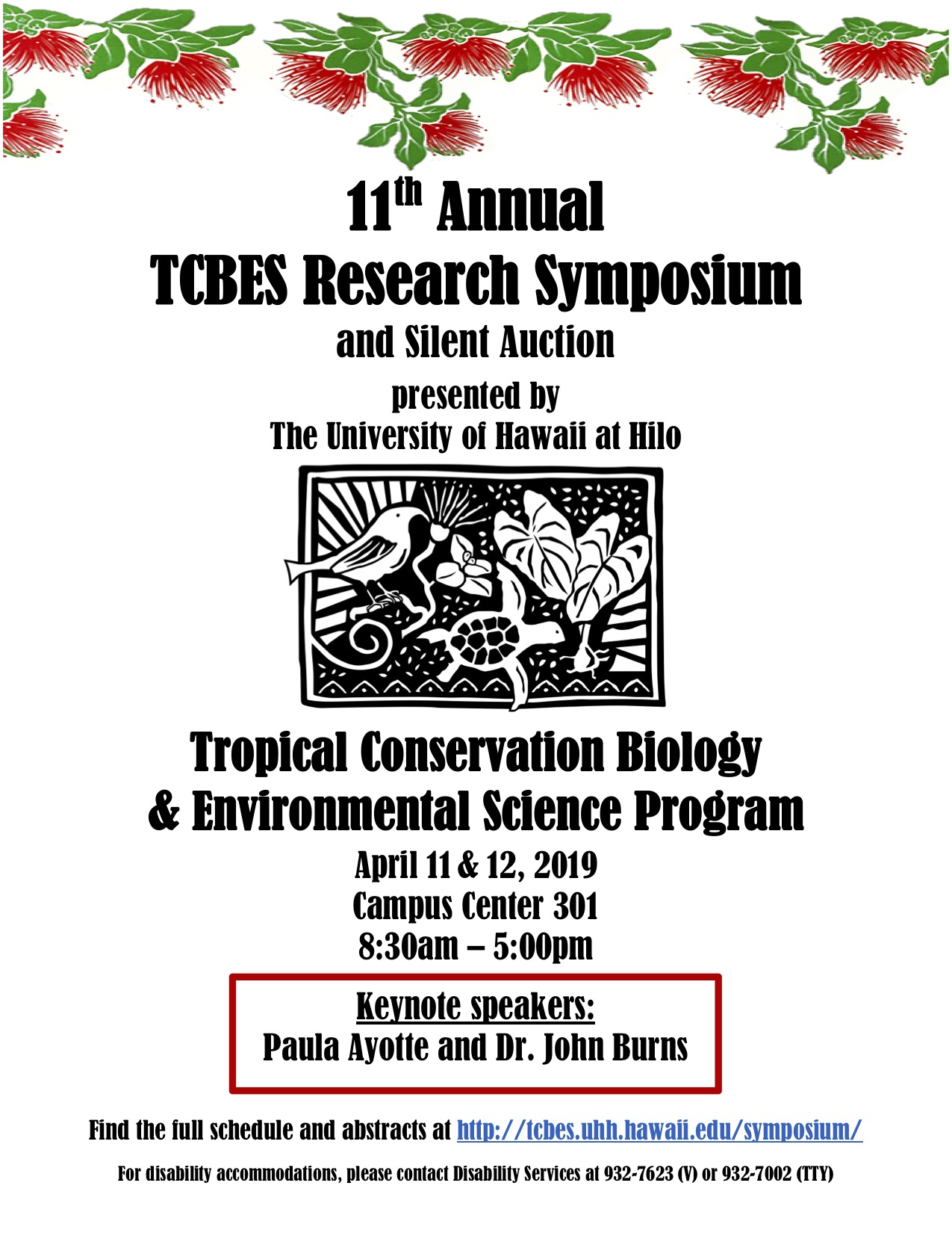 11th Annual TCBES Research Symposium and Silent Auction presented by the University of Hawaiʻi at Hilo Tropical Conservation Biology and Environmental Science program April 11-12, 2019 in Campus Center 301 from 8:30am - 5:00pm. Keynote speakers are Paula Ayotte and Dr. John Burns. Find the full schedule and abstracts at http://tcbes.uhh.hawaii.edu/symposium-program.